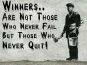 Source: http://www.graffitistudio.net/wp-content/uploads/2014/01/banksy-quotes-winners-are-not-those-who-never-fail-but-those-who-never-quit.jpg?54335d
